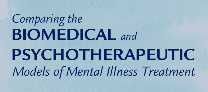 Biomedical And Psychotherapeutic Mental Illness Treatment